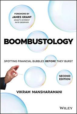 Mansharamani, Vikram - Boombustology: Spotting Financial Bubbles Before They Burst, ebook