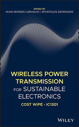 Carvalho, Nuno Borges - Wireless Power Transmission for Sustainable Electronics: COST WiPE - IC1301, e-kirja