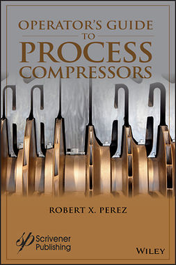 Perez, Robert X. - Operator's Guide to Process Compressors, ebook