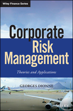 Dionne, Georges - Corporate Risk Management: Theories and Applications, ebook