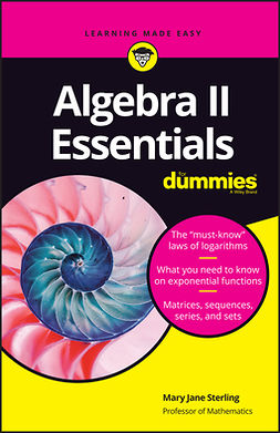 Sterling, Mary Jane - Algebra II Essentials For Dummies, e-kirja