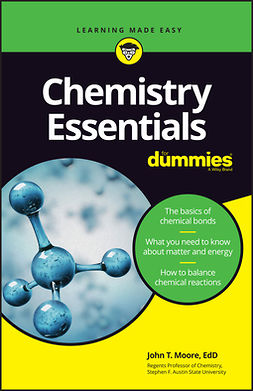 Moore, John T. - Chemistry Essentials For Dummies, ebook