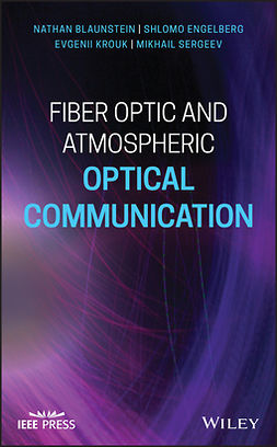 Blaunstein, Nathan - Fiber Optic and Atmospheric Optical Communication, ebook