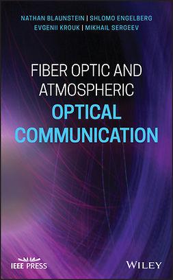 Blaunstein, Nathan - Fiber Optic and Atmospheric Optical Communication, e-kirja