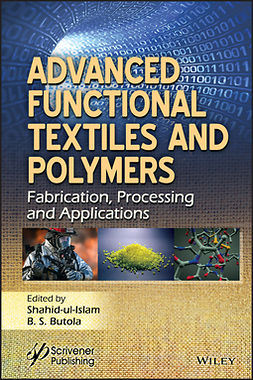 Butola, B. S. - Advanced Functional Textiles and Polymers: Fabrication, Processing and Applications, ebook