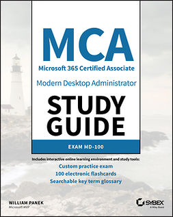 Panek, William - MCA Modern Desktop Administrator Study Guide: Exam MD-100, ebook