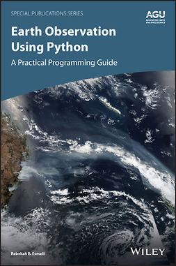 Esmaili, Rebekah B. - Earth Observation Using Python: A Practical Programming Guide, ebook