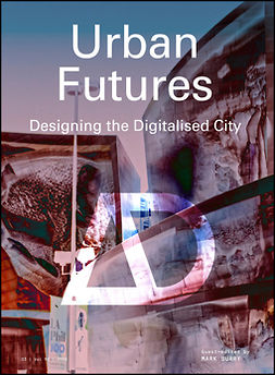 Burry, Mark - Urban Futures: Designing the Digitalised City, ebook