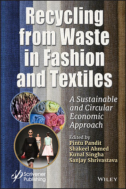 Ahmed, Shakeel - Recycling from Waste in Fashion and Textiles: A Sustainable and Circular Economic Approach, ebook