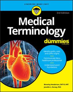 Dorsey, Jennifer L. - Medical Terminology For Dummies, ebook
