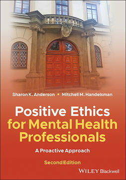 Anderson, Sharon K. - Positive Ethics for Mental Health Professionals: A Proactive Approach, ebook