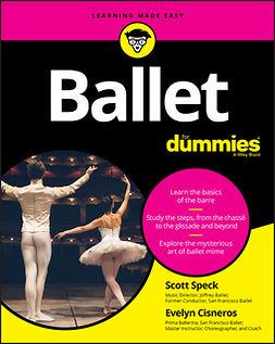 Cisneros, Evelyn - Ballet For Dummies, ebook