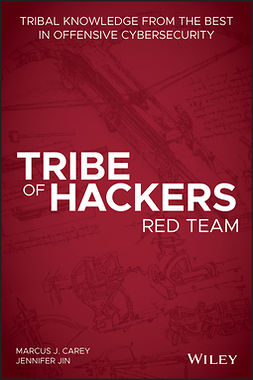 Carey, Marcus J. - Tribe of Hackers Red Team: Tribal Knowledge from the Best in Offensive Cybersecurity, e-kirja