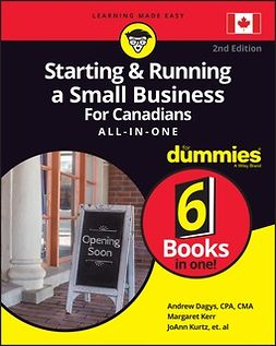 Dagys, Andrew - Starting and Running a Small Business For Canadians For Dummies All-in-One, ebook