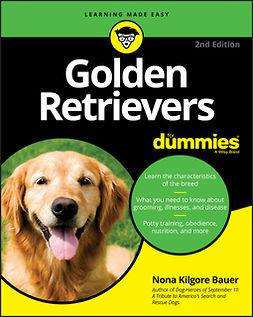Bauer, Nona K. - Golden Retrievers For Dummies, ebook