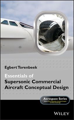 Torenbeek, Egbert - Essentials of Supersonic Commercial Aircraft Conceptual Design, ebook