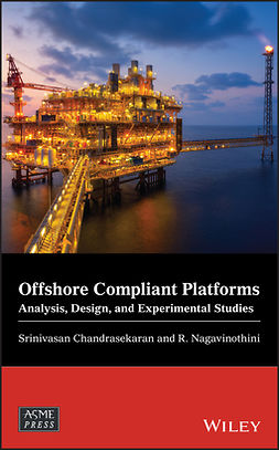 Chandrasekaran, Srinivasan - Offshore Compliant Platforms: Analysis, Design, and Experimental Studies, e-kirja