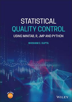 Gupta, Bhisham C. - Statistical Quality Control: Using MINITAB, R, JMP and Python, ebook