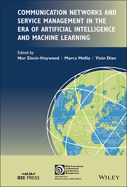 Diao, Yixin - Communication Networks and Service Management in the Era of Artificial Intelligence and Machine Learning, ebook