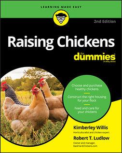 Ludlow, Robert T. - Raising Chickens For Dummies, e-kirja
