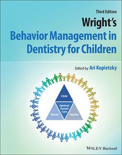 Kupietzky, Ari - Wright's Behavior Management in Dentistry for Children, ebook
