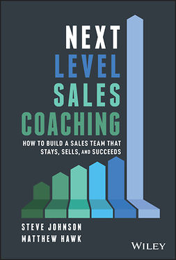Hawk, Matthew - Next Level Sales Coaching: How to Build a Sales Team That Stays, Sells, and Succeeds, ebook