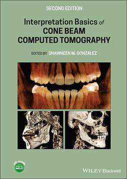 Gonzalez, Shawneen M. - Interpretation Basics of Cone Beam Computed Tomography, ebook