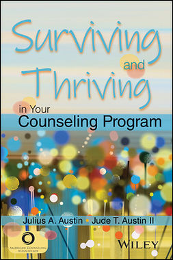 Austin, Jude T. - Surviving and Thriving in Your Counseling Program, ebook