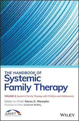 McWey, Lenore M. - The Handbook of Systemic Family Therapy, Systemic Family Therapy with Children and Adolescents, ebook