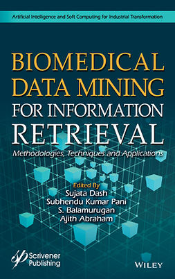 Abraham, Ajith - Biomedical Data Mining for Information Retrieval: Methodologies, Techniques, and Applications, e-bok