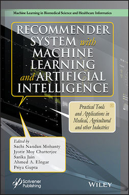 Chatterjee, Jyotir Moy - Recommender System with Machine Learning and Artificial Intelligence: Practical Tools and Applications in Medical, Agricultural and Other Industries, ebook