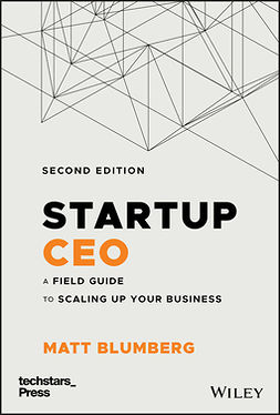 Blumberg, Matt - Startup CEO: A Field Guide to Scaling Up Your Business (Techstars), ebook