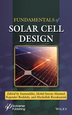 Ahamed, Mohd Imran - Fundamentals of Solar Cell Design, ebook