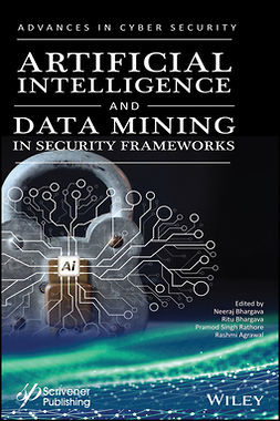Agrawal, Rashmi - Artificial Intelligence and Data Mining Approaches in Security Frameworks, ebook