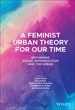 Koleth, Elsa - A Feminist Urban Theory for Our Time: Rethinking Social Reproduction and the Urban, ebook