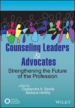Herlihy, Barbara - Counseling Leaders and Advocates: Strengthening the Future of the Profession, ebook
