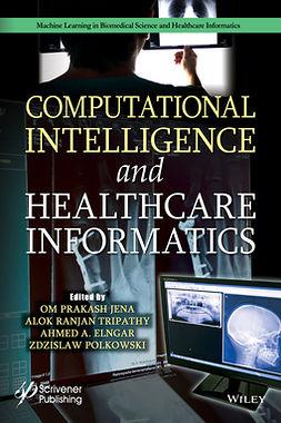 Elngar, Ahmed A. - Computational Intelligence and Healthcare Informatics, ebook