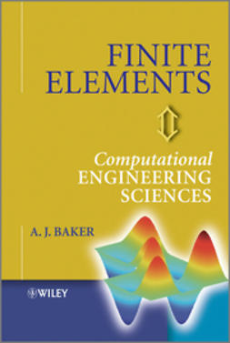 Baker, A. - Finite Elements: Computational Engineering Sciences, ebook
