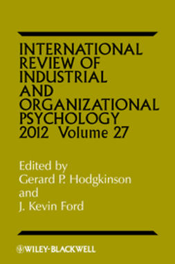 Hodgkinson, Gerard P. - International Review of Industrial and Organizational Psychology, 2012, ebook
