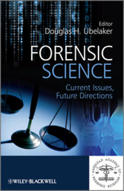 Ubelaker, Douglas H. - Forensic Science: Current Issues, Future Directions, ebook