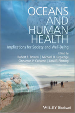 Bowen, Robert E. - Oceans and Human Health: Implications for Society and Well-Being, ebook
