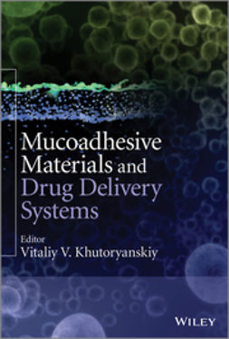 Khutoryanskiy, Vitaliy V. - Mucoadhesive Materials and Drug Delivery Systems, ebook