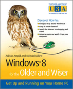 Arnold, Adrian - Windows 8 for the Older and Wiser  Get up and Running on your Computer, ebook