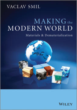Smil, Vaclav - Making the Modern World: Materials and Dematerialization, e-kirja