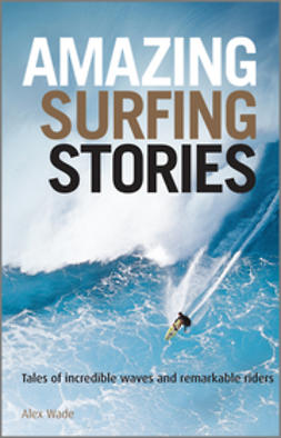 Wade, Alex - Amazing Surfing Stories, ebook