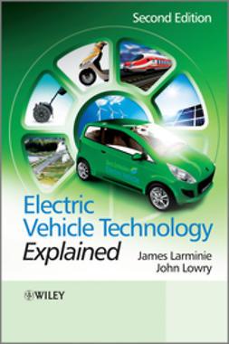 Larminie, James - Electric Vehicle Technology Explained, e-bok