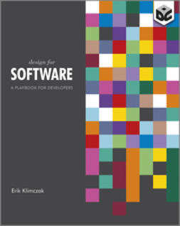 Klimczak, Erik - Design for Software: A Playbook for Developers, ebook