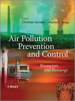 Kennes, Christian - Air Pollution Prevention and Control: Bioreactors and Bioenergy, ebook