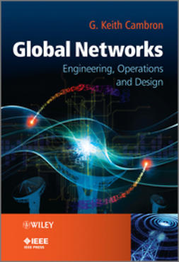 Cambron, G. Keith - Global Networks: Engineering, Operations and Design, e-kirja