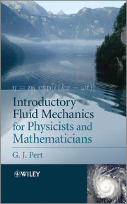 Pert, Geoffrey - Introductory Fluid Mechanics for Physicists and Mathematicians, ebook